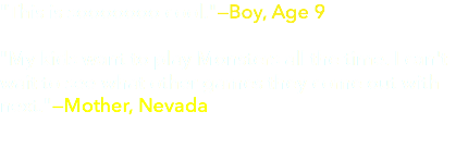 """This is sooooooo cool.""—Boy, Age 9